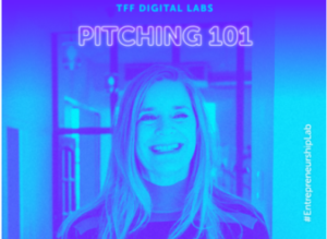 Pitching 101 Online Course for TFF Digital Labs